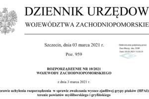 Rozporządzenie Nr 10/2021 z dnia 3 marca 2021 r. Wojewody Zachodniopomorskiego w sprawie uchylenia rozporzadzenia w sprawie zwalczania wysoce zjadliwej grypy ptakow (HPAI) na terenie powiatow mysliborskiego i gryfinskiego
