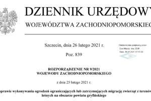 Rozporządzenie Nr 9/2021 z dnia 25 lutego 2021 r. Wojewody Zachodniopomorskiego w sprawie wykonywania ogrodzen ograniczajacych lub zatrzymujacych migracje zwierzat z terenow lesnych na obszarze powiatu gryfinskiego