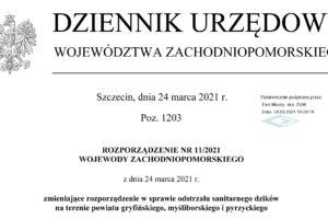 Rozporządzenie Nr 11/2021 z dnia 24 marca 2021 r. Wojewody Zachodniopomorskiego zmieniajace rozporzadzenie w sprawie odstrzalu sanitarnego dzikow na terenie powiatu gryfinskiego, mysliborskiego i pyrzyckiego
